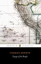 The Voyage of the Beagle ebook by Charles Darwin, Janet Browne, Michael Neve