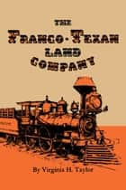 The Franco-Texan Land Company ebook by Virginia H. Taylor