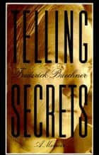 Telling Secrets ebook by Frederick Buechner