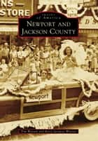 Newport and Jackson County ebook by Tim Watson,Betsy Jacoway Watson