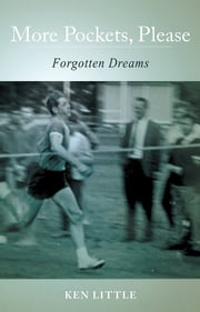 MORE POCKETS PLEASE - Forgotten Dreams ebook by Ken Little