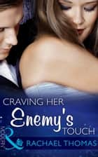 Craving Her Enemy's Touch (Mills & Boon Modern) ebook by Rachael Thomas