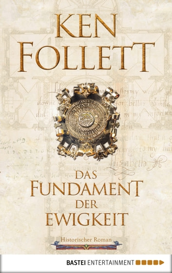 Das Fundament der Ewigkeit - Historischer Roman ebook by Ken Follett