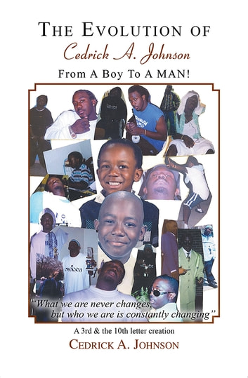 The Evolution of Cedrick A. Johnson - A 3rd & the 10th letter creation ebook by Cedrick A. Johnson