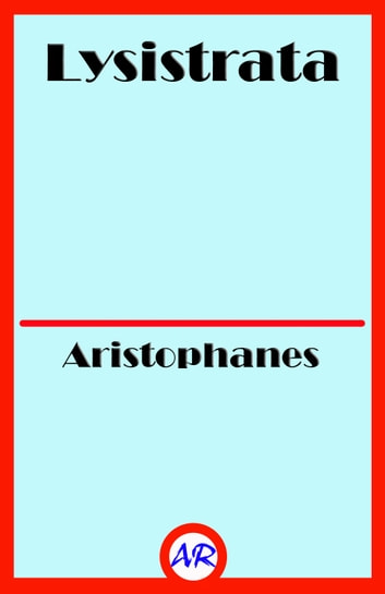 Lysistrata (Illustrated) ebook by Aristophanes