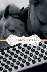 The Accordionist's Son - A Novel ebook by Bernardo Atxaga,Margaret Jull Costa
