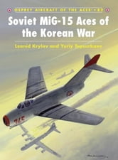 Soviet MiG-15 Aces of the Korean War ebook by Leonid Krylov
