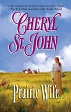 Prairie Wife ebook by Cheryl St.John