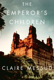 The Emperor's Children ebook by Claire Messud
