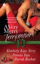 A Very Merry Temptation - 'Twas the Season\Mistletoe in Memphis\Second-Chance Christmas ebook by Kimberly Kaye Terry, Pamela Yaye, Farrah Rochon