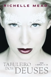Tabuleiro dos deuses ebook by Richelle Mead