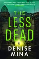 The Less Dead ebook by Denise Mina