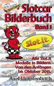 Slotdevils Slotcar Bilderbuch Band 1 Slot.it ebook by Axel Umpfenbach