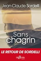 Sans chagrin eBook by Jean-Claude Sordelli