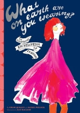 What on Earth Are You Wearing? - An Illustrated Encyclopedia of Fashion ebook by Daniel Pollock,Chloe Quigley