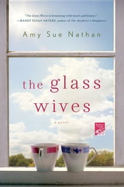 The Glass Wives - A Novel ebook by Amy Sue Nathan