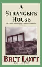 A Stranger's House ebook by Bret Lott
