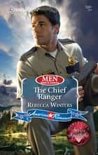 The Chief Ranger ebook by Rebecca Winters
