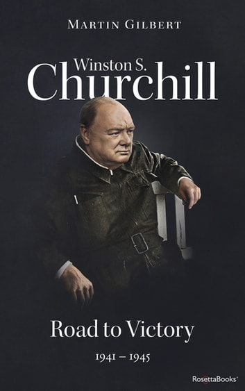 Winston S. Churchill: Road to Victory, 1941–1945 ebook by Martin Gilbert