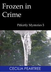 Frozen in Crime ebook by Cecilia Peartree