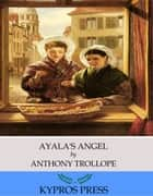 Ayala's Angel ebook by Anthony Trollope