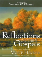 Reflections on the Gospels - Devotional Thoughts from the Pen of Vance Havner ebook by Michael Catt,Vance Havner,Warren W. Wiersbe