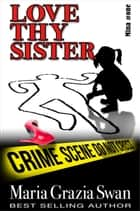 Love Thy Sister - Mina's Adventure ebook by maria grazia swan