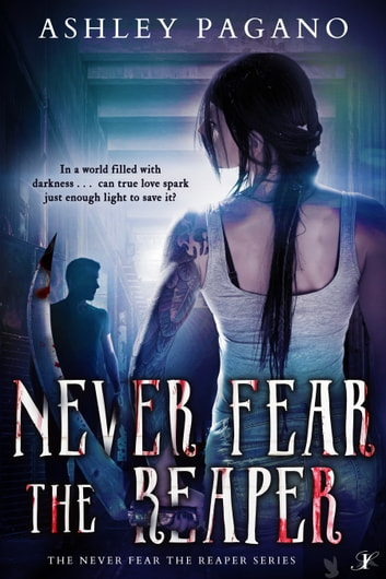Never Fear the Reaper ebook by Ashley Pagano