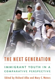 The Next Generation - Immigrant Youth in a Comparative Perspective ebook by