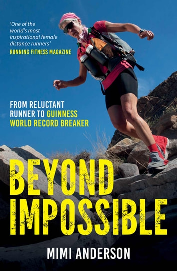 Beyond Impossible: From Reluctant Runner to Guinness World Record Breaker ebook by Mimi Anderson