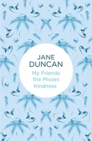 My Friends the Misses Kindness ebook by Jane Duncan