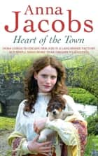 Heart of the Town ebook by Anna Jacobs