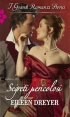 Segreti pericolosi ebook by Eileen Dreyer