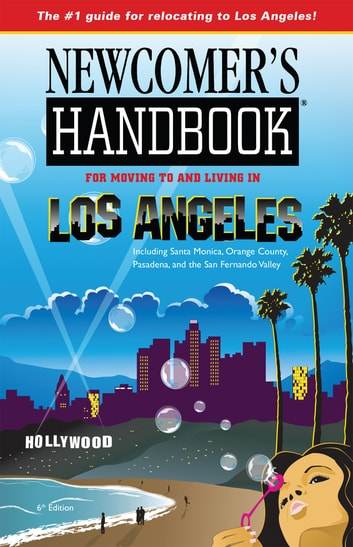 Newcomer's Handbook for Moving to and Living in Los Angeles - ncluding Santa Monica, Pasadena, Orange County, and the San Fernando Valley ekitaplar by Heidi Deal,Joan Wai