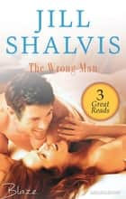 The Wrong Man - 3 Book Box Set ebook by JILL SHALVIS