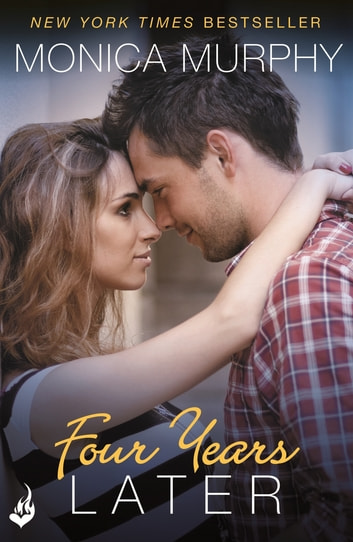Four Years Later: One Week Girlfriend Book 4 ebook by Monica Murphy