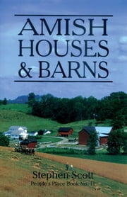 Amish Houses & Barns ebook by Stephen Scott