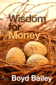 Wisdom for Money ebook by Boyd Bailey
