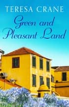 Green and Pleasant Land ebook by Teresa Crane