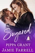 Sugared - Misfit Brides, #4 ebook by Jamie Farrell, Pippa Grant