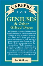 Careers for Geniuses & Other Gifted Types ebook by Goldberg, Jan