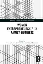 Women Entrepreneurship in Family Business ebook by Vanessa Ratten, Leo-Paul Dana, Veland Ramadani