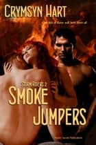Smoke Jumpers ebook by Crymsyn Hart