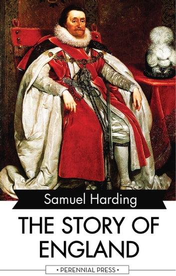 The Story of England ebook by Samuel Harding