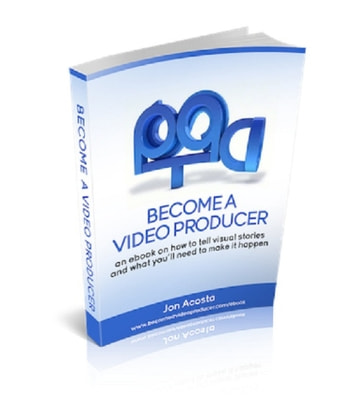 Become A Video Producer eBook by Jonathan Acosta
