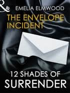 The Envelope Incident ebook by Emelia Elmwood