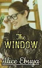 The Window: Stacy Awakens eBook by Alice Ebuya