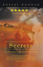 Secrets - The Third Story in the Orphan Train Trilogy ebook by Robert Noonan