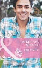 Mendoza's Miracle (Mills & Boon Cherish) (The Fortunes of Texas: Whirlwind Romance, Book 3) ebook by Judy Duarte