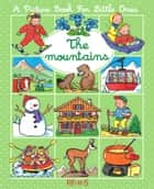 The mountains ebook by Nathalie Bélineau, Émilie Beaumont, Sylvie Michelet